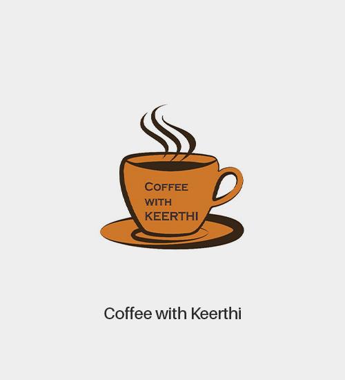 Coffee with Keerthi